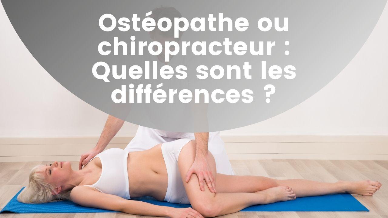Ostéopathe ou chiropracteur : Quelles sont les différences ?