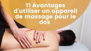 11 Avantages d'utiliser un appareil de massage pour le dos