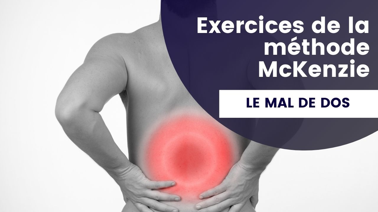 Exercices de la méthode McKenzie pour lutter contre le mal de dos